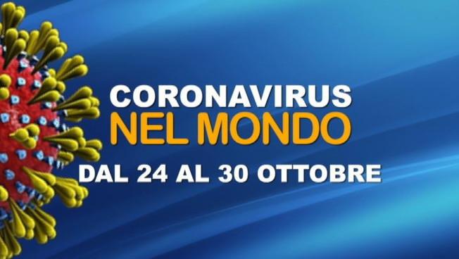 IL CORONAVIRUS NEL MONDO DAL 24 AL 30 OTTOBRE